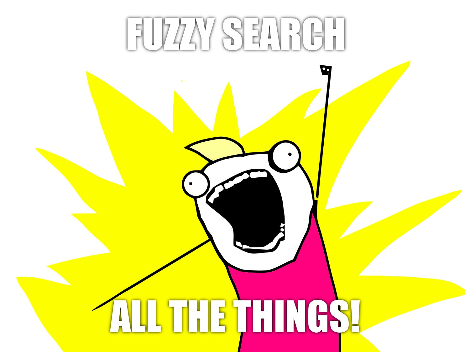 fuzzy-search-all-the-things